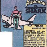 Classic Comic Ad: Mego Aquaman versus The Great White Shark